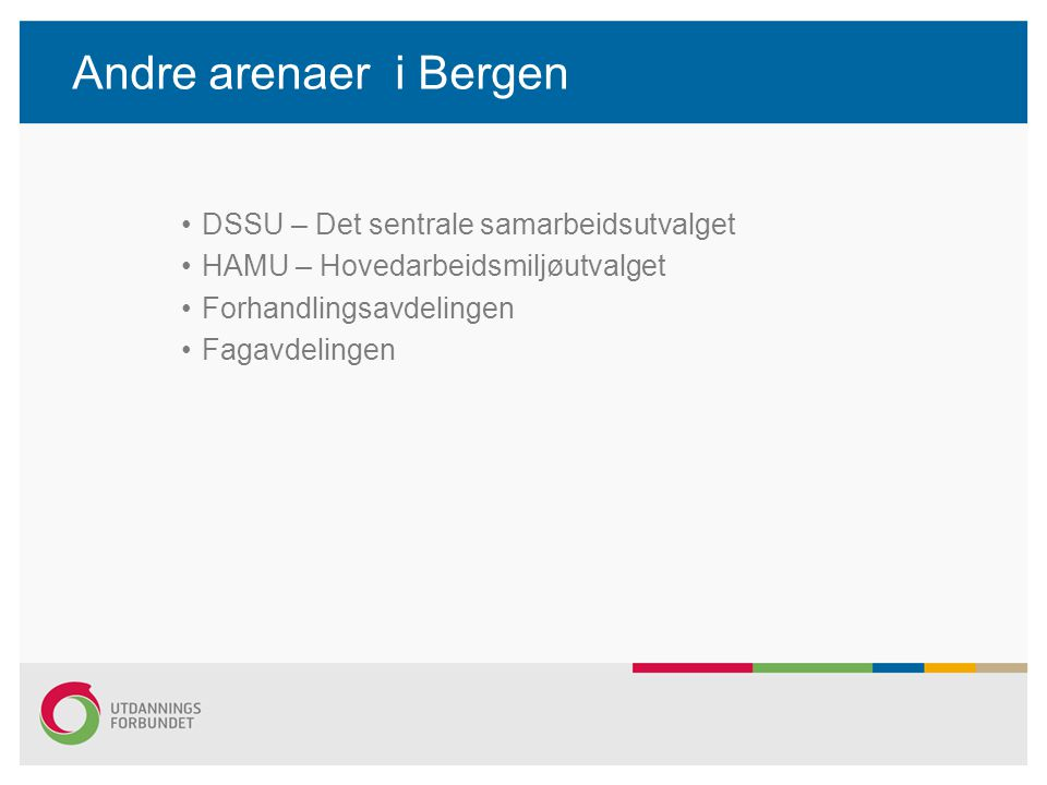 Andre arenaer i Bergen DSSU – Det sentrale samarbeidsutvalget
