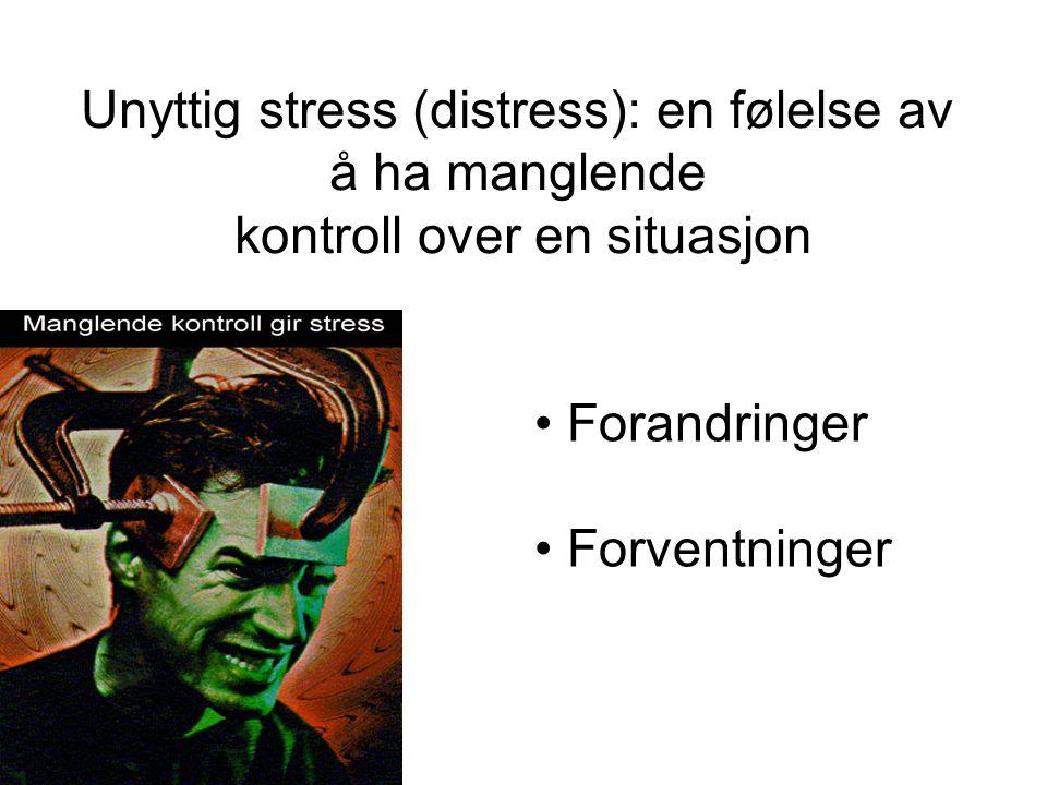 Unyttig stress (distress): en følelse av å ha manglende
