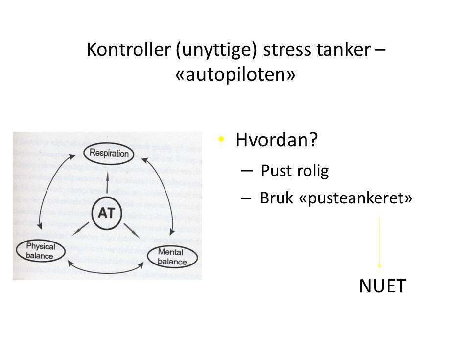 Kontroller (unyttige) stress tanker – «autopiloten»