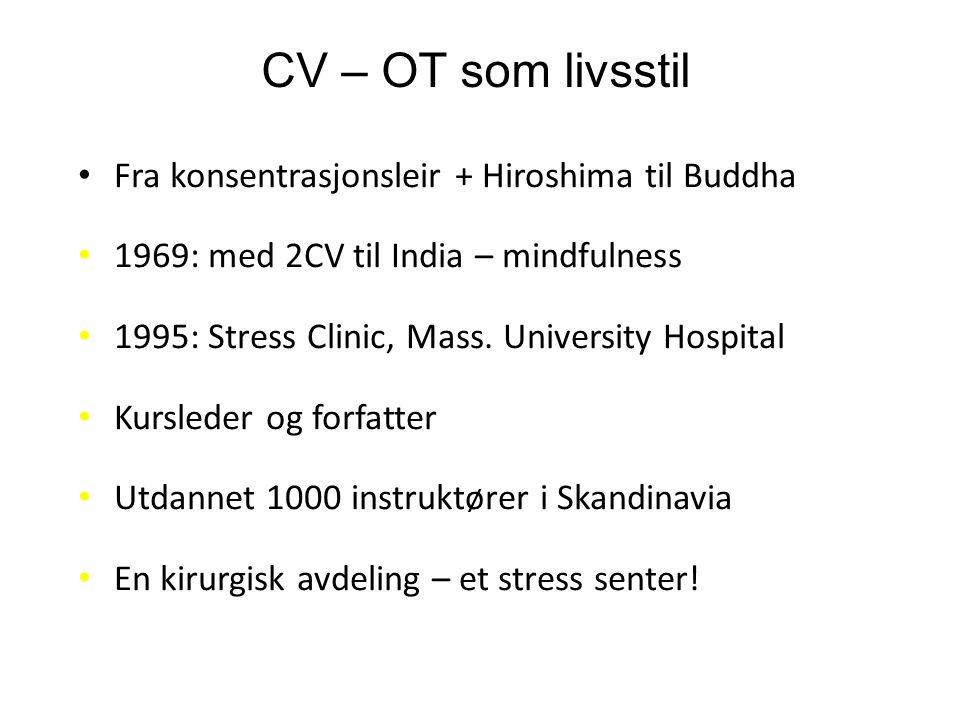 CV – OT som livsstil Fra konsentrasjonsleir + Hiroshima til Buddha