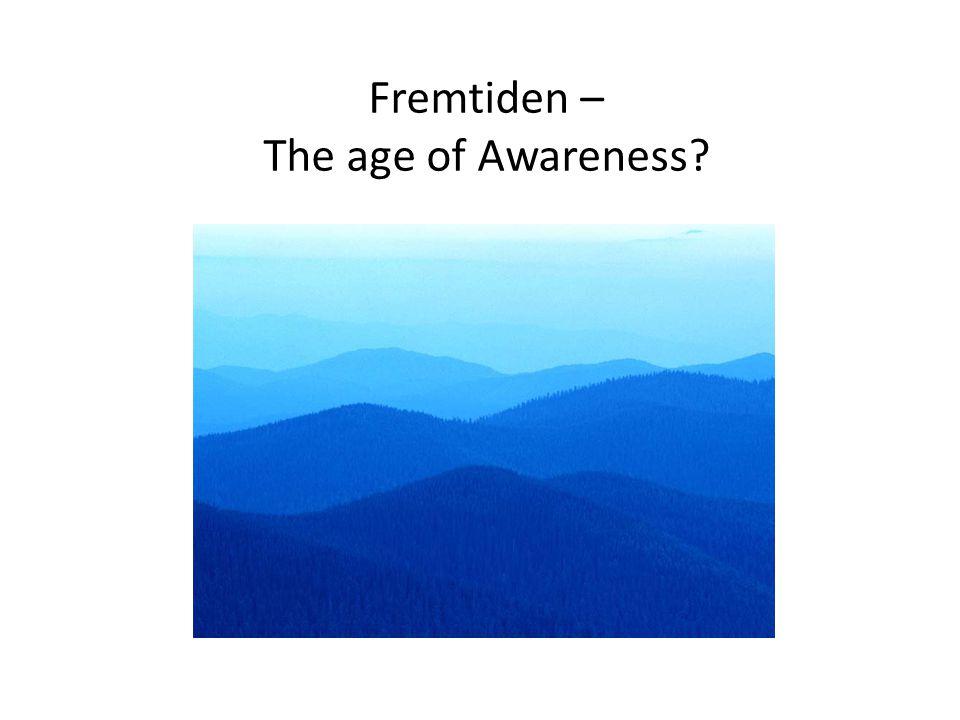 Fremtiden – The age of Awareness