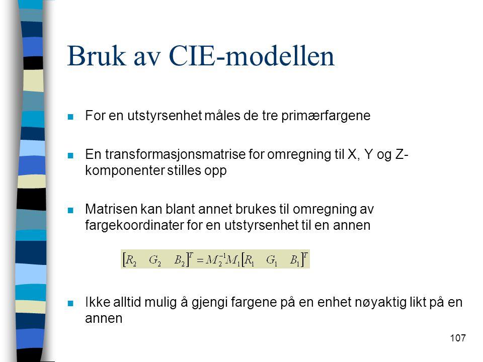 Bruk av CIE-modellen For en utstyrsenhet måles de tre primærfargene