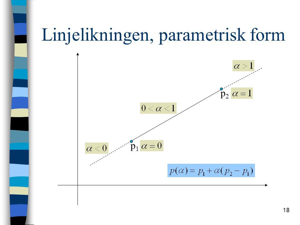 Linjelikningen, parametrisk form