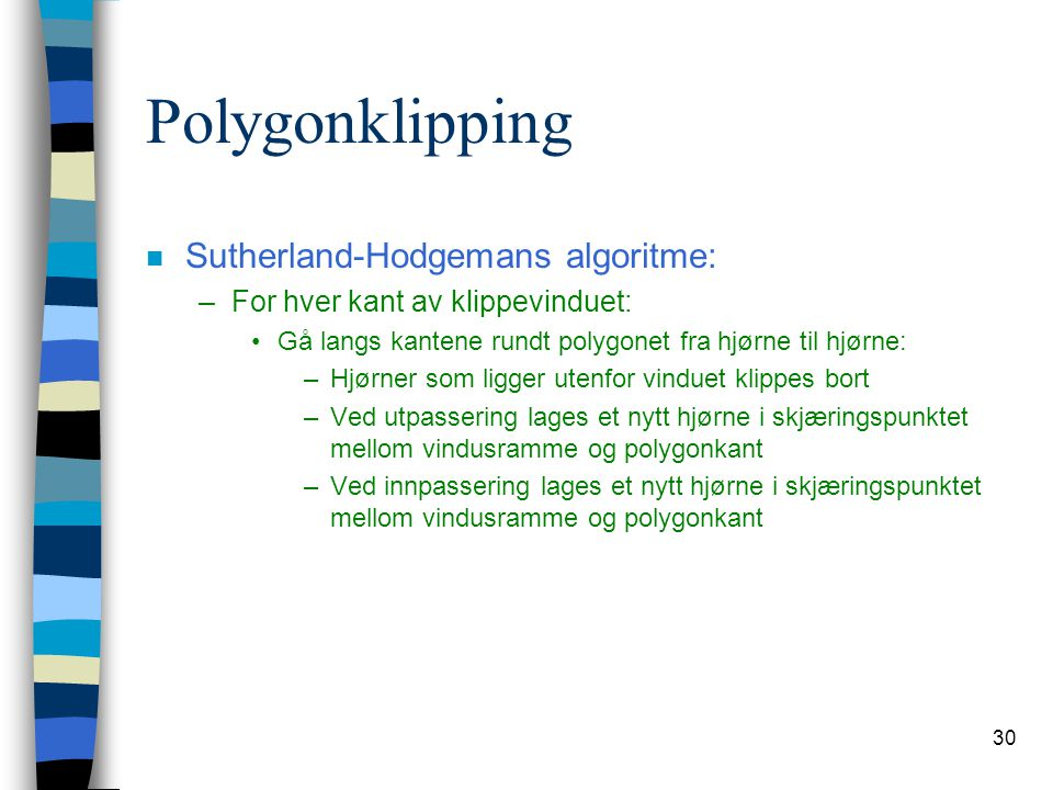 Polygonklipping Sutherland-Hodgemans algoritme: