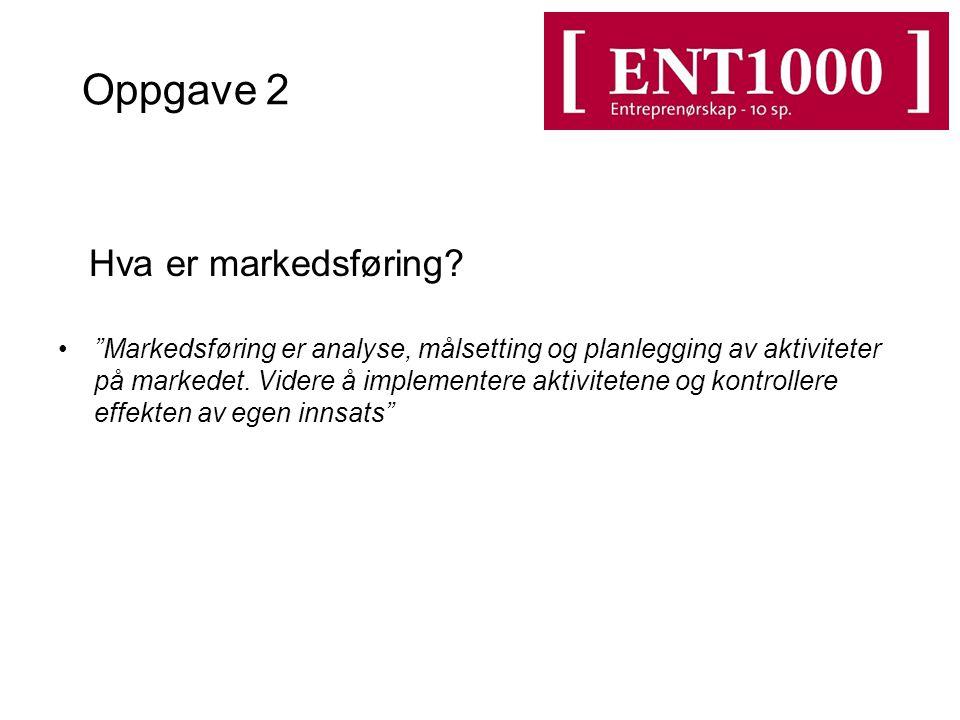 Oppgave 2 Hva er markedsføring