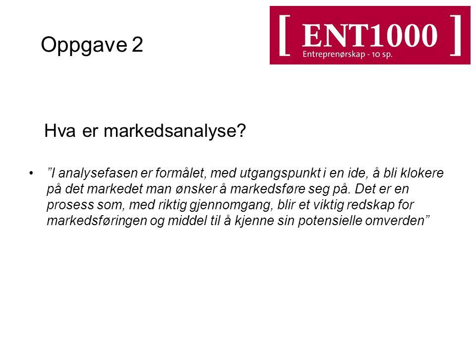 Oppgave 2 Hva er markedsanalyse