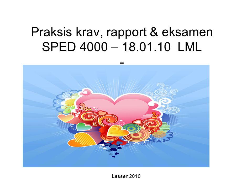 Praksis krav, rapport & eksamen SPED 4000 – 18.01.10 LML -