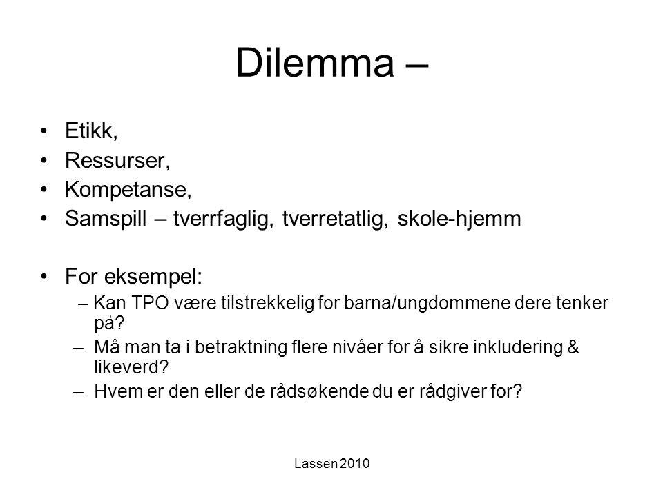 Dilemma – Etikk, Ressurser, Kompetanse,