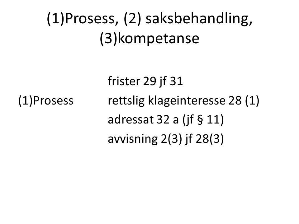(1)Prosess, (2) saksbehandling, (3)kompetanse