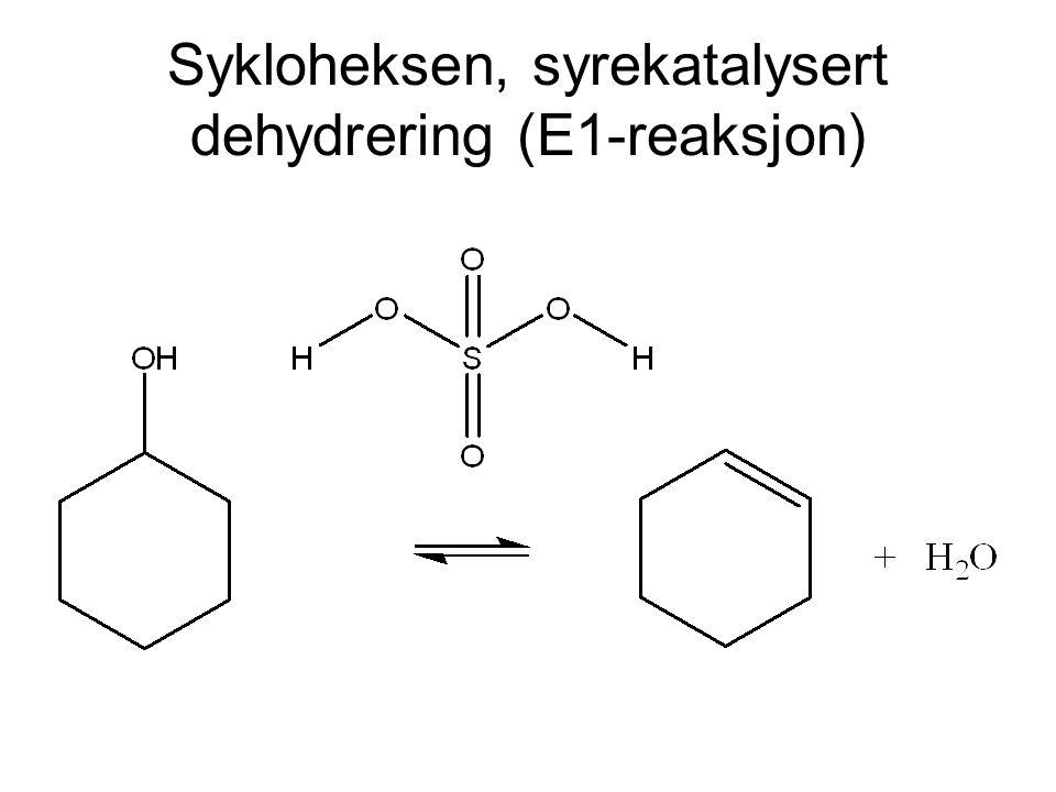 Sykloheksen, syrekatalysert dehydrering (E1-reaksjon)