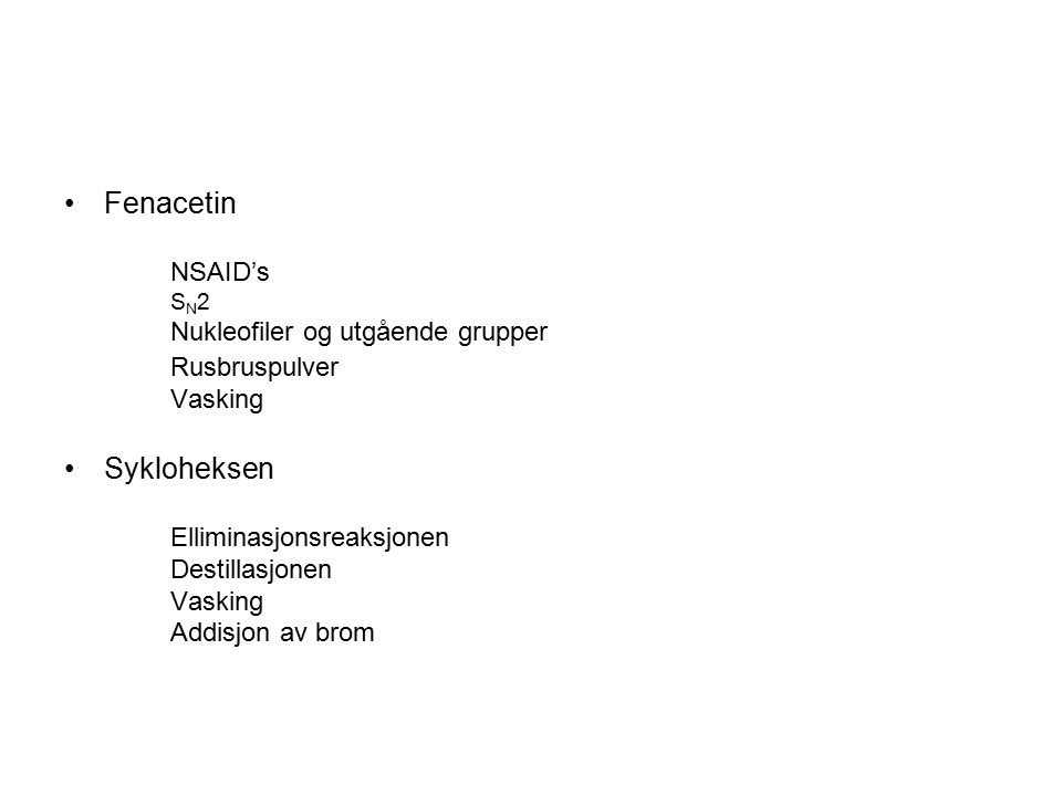 Fenacetin Rusbruspulver Sykloheksen NSAID's