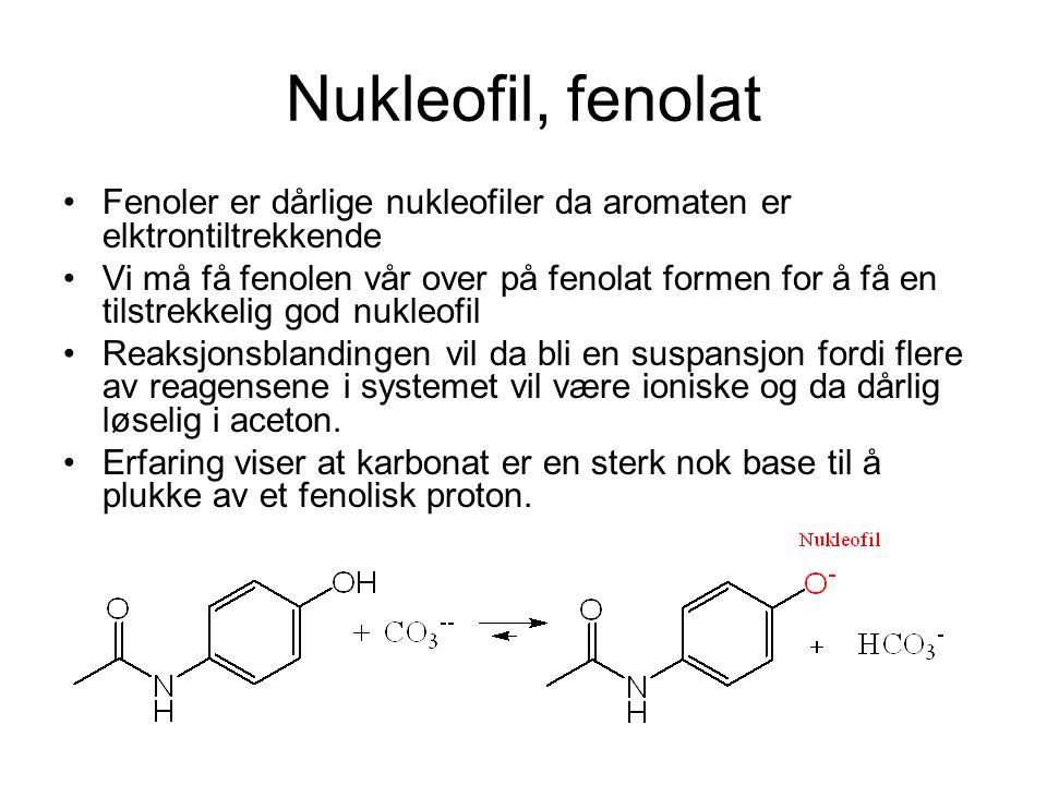 Nukleofil, fenolat Fenoler er dårlige nukleofiler da aromaten er elktrontiltrekkende.