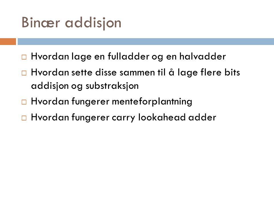 Binær addisjon Hvordan lage en fulladder og en halvadder