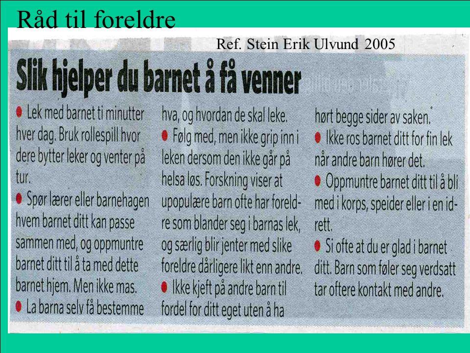 Råd til foreldre Ref. Stein Erik Ulvund 2005