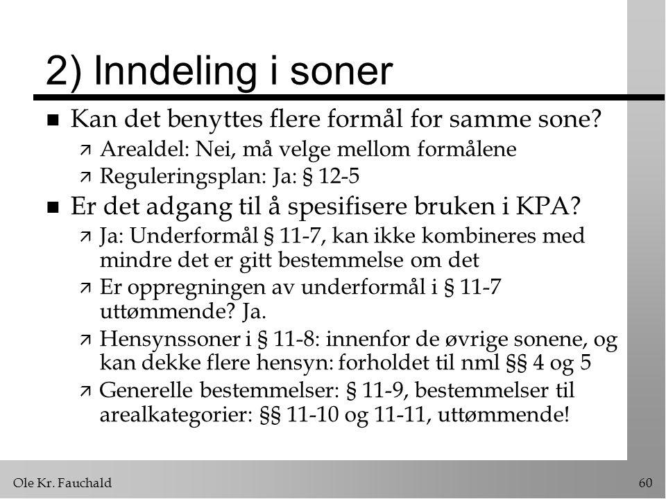2) Inndeling i soner Kan det benyttes flere formål for samme sone