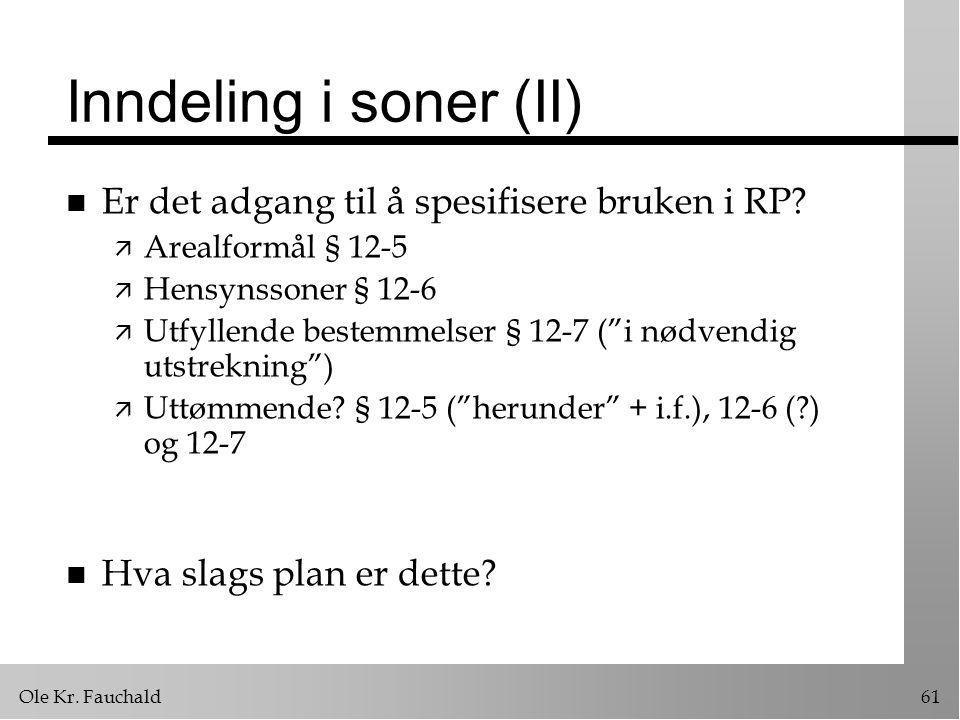 Inndeling i soner (II) Er det adgang til å spesifisere bruken i RP