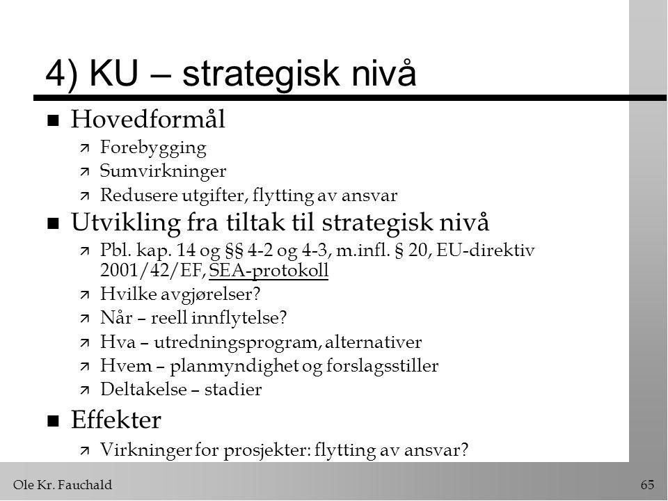4) KU – strategisk nivå Hovedformål