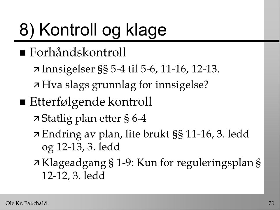 8) Kontroll og klage Forhåndskontroll Etterfølgende kontroll
