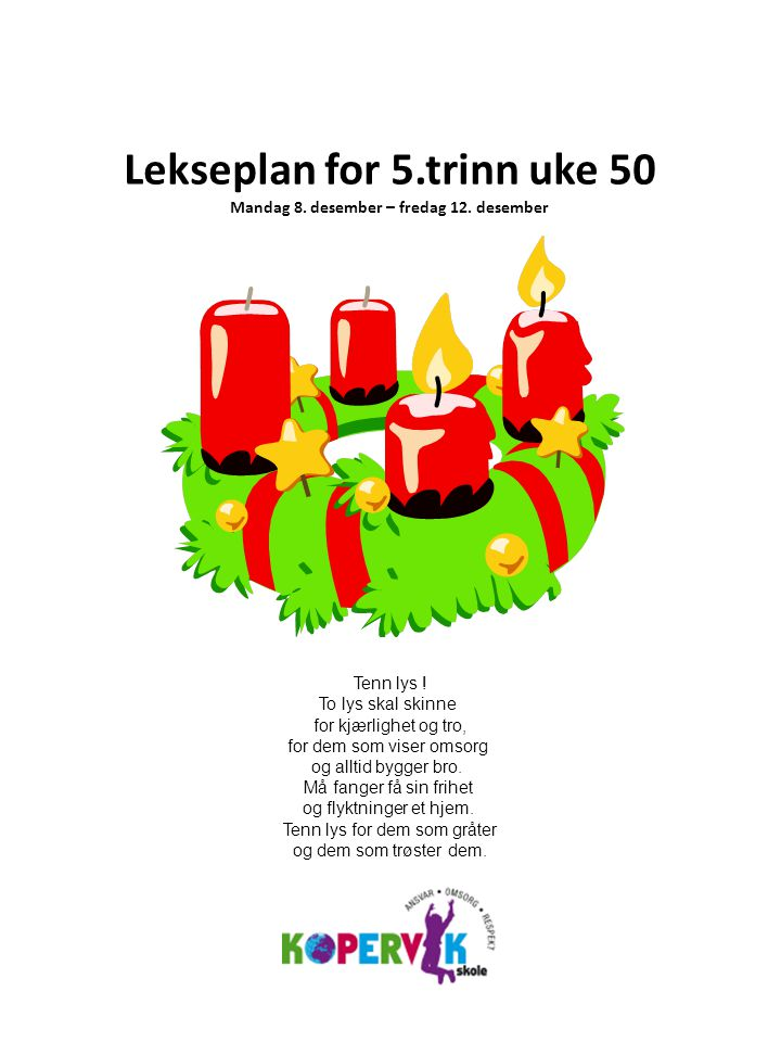 Lekseplan for 5.trinn uke 50 Mandag 8. desember – fredag 12. desember