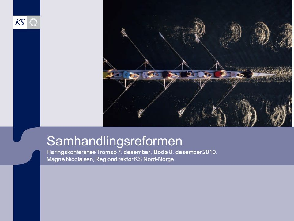 Samhandlingsreformen Høringskonferanse Tromsø 7. desember , Bodø 8