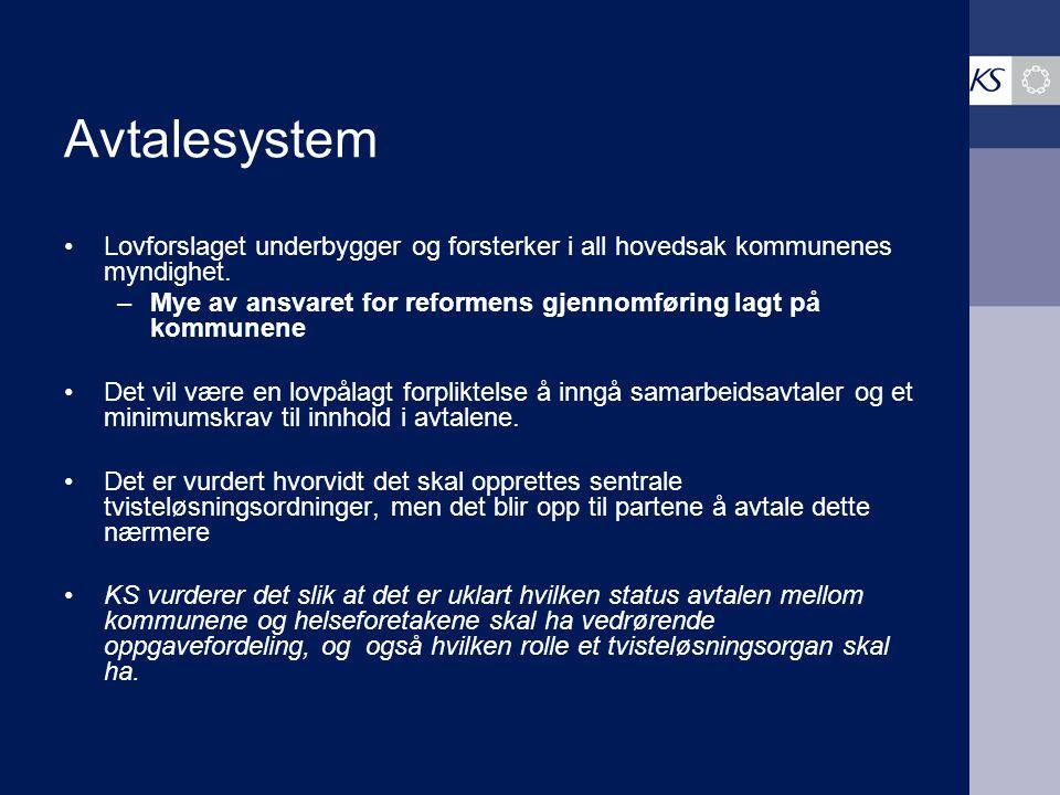 Avtalesystem Lovforslaget underbygger og forsterker i all hovedsak kommunenes myndighet.