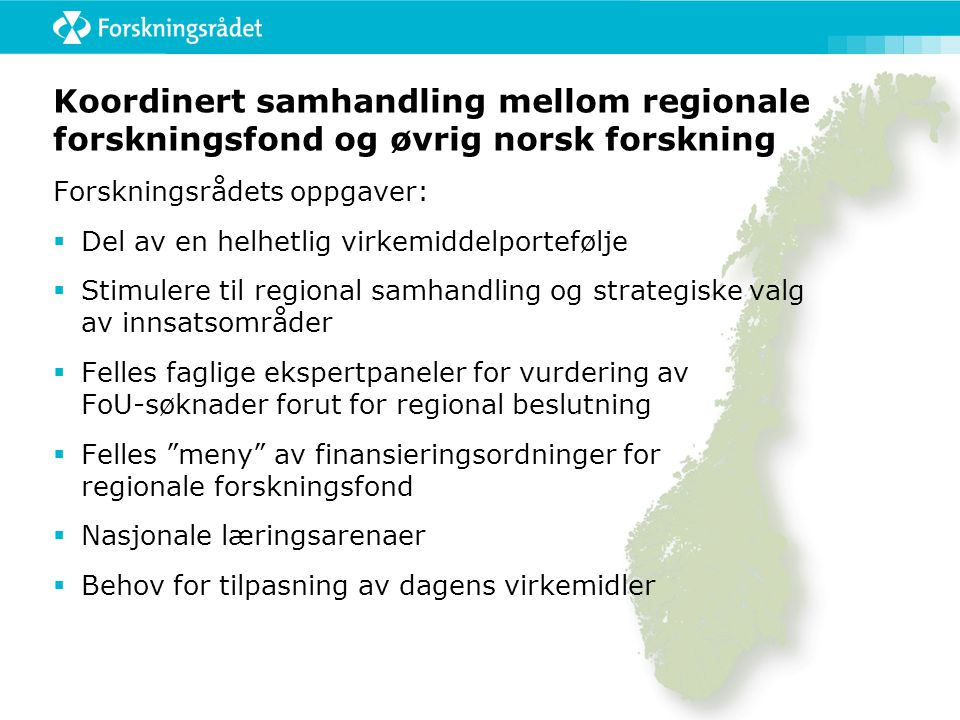 Koordinert samhandling mellom regionale forskningsfond og øvrig norsk forskning