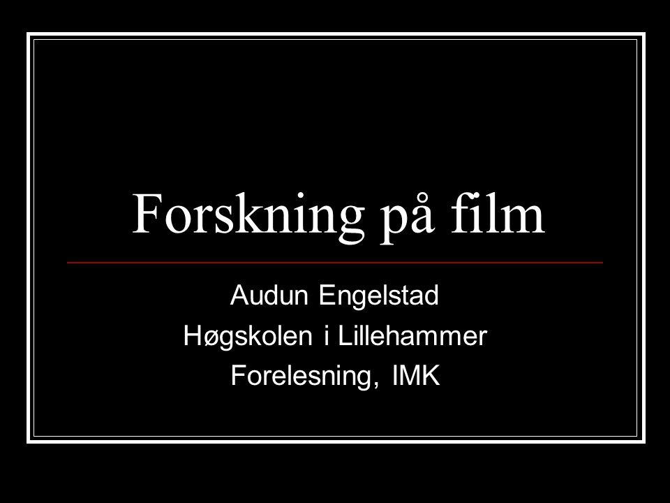 Audun Engelstad Høgskolen i Lillehammer Forelesning, IMK