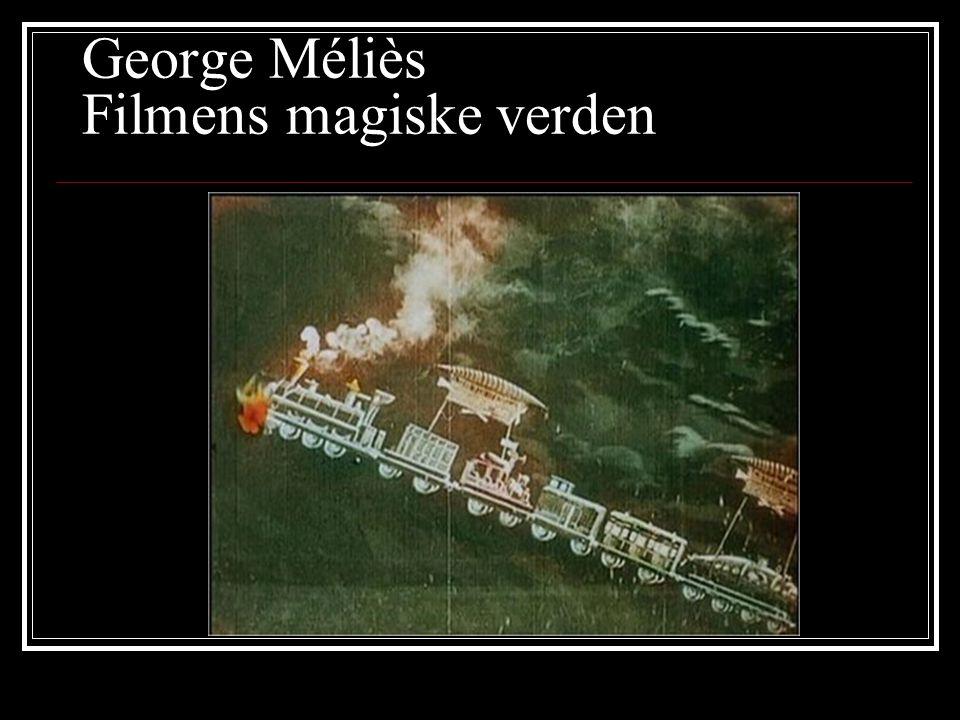 George Méliès Filmens magiske verden