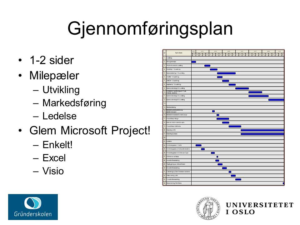 Gjennomføringsplan 1-2 sider Milepæler Glem Microsoft Project!