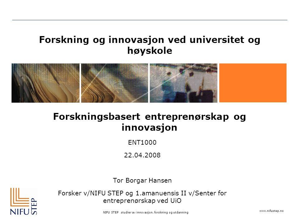 Forskning og innovasjon ved universitet og høyskole Forskningsbasert entreprenørskap og innovasjon
