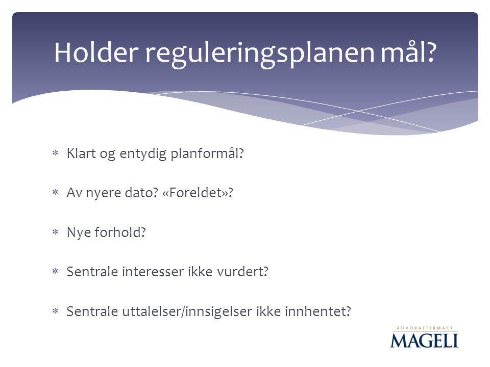 Holder reguleringsplanen mål