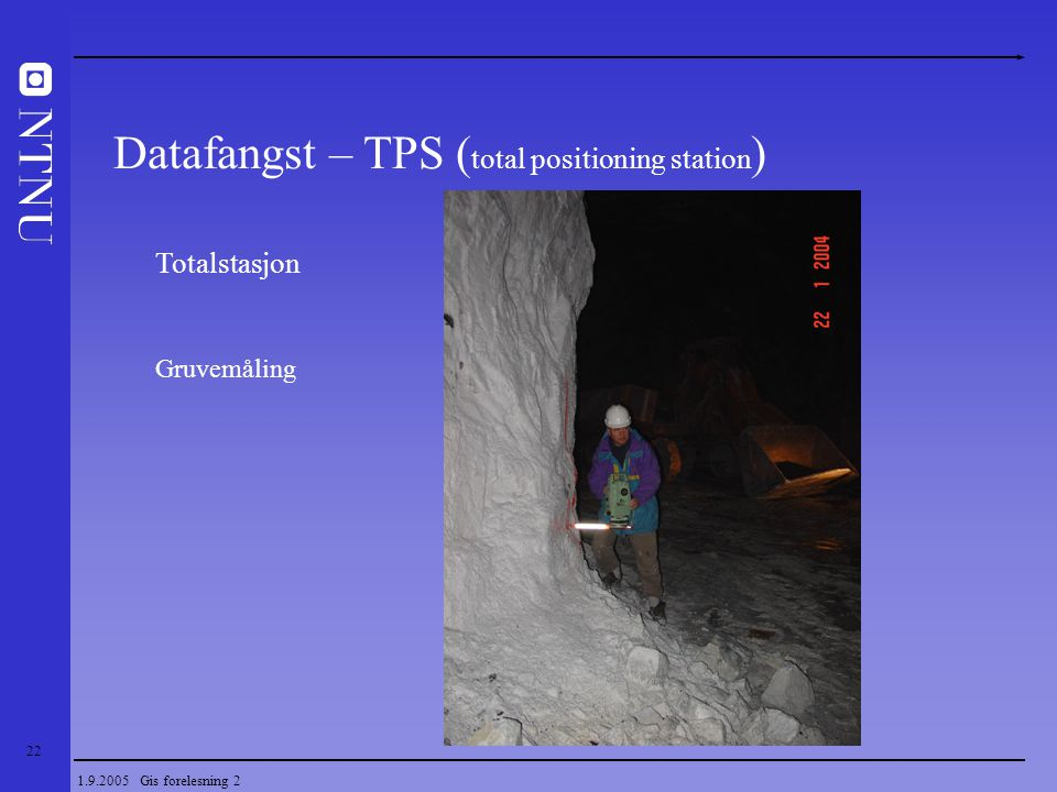 Datafangst – TPS (total positioning station)