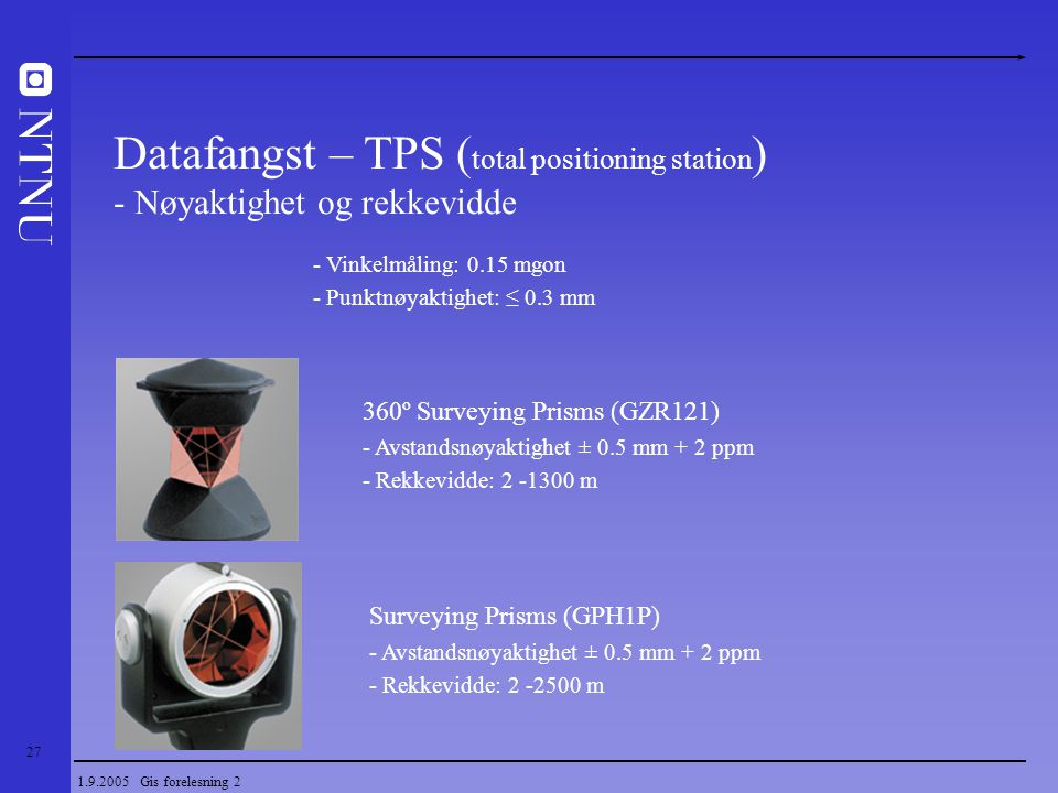 Datafangst – TPS (total positioning station) - Nøyaktighet og rekkevidde