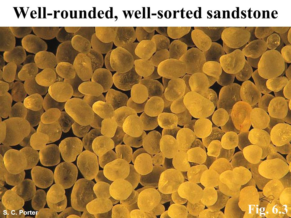 Well-rounded, well-sorted sandstone