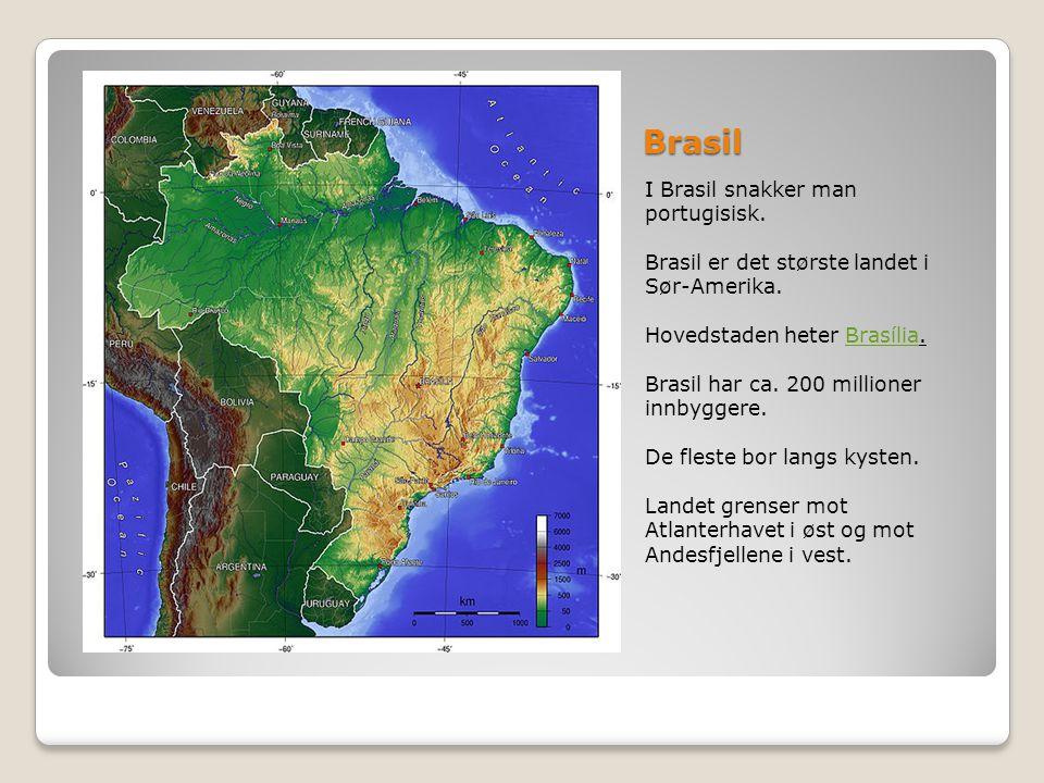 Brasil I Brasil snakker man portugisisk.