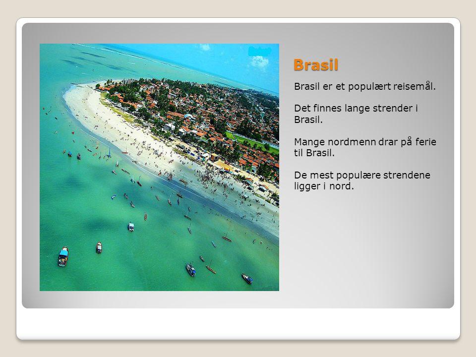Brasil Brasil er et populært reisemål.