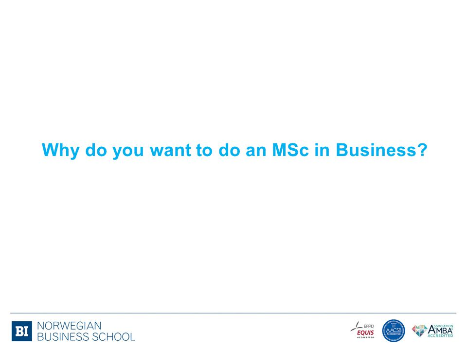 Why do you want to do an MSc in Business