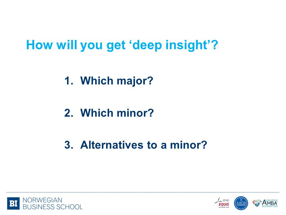How will you get 'deep insight'