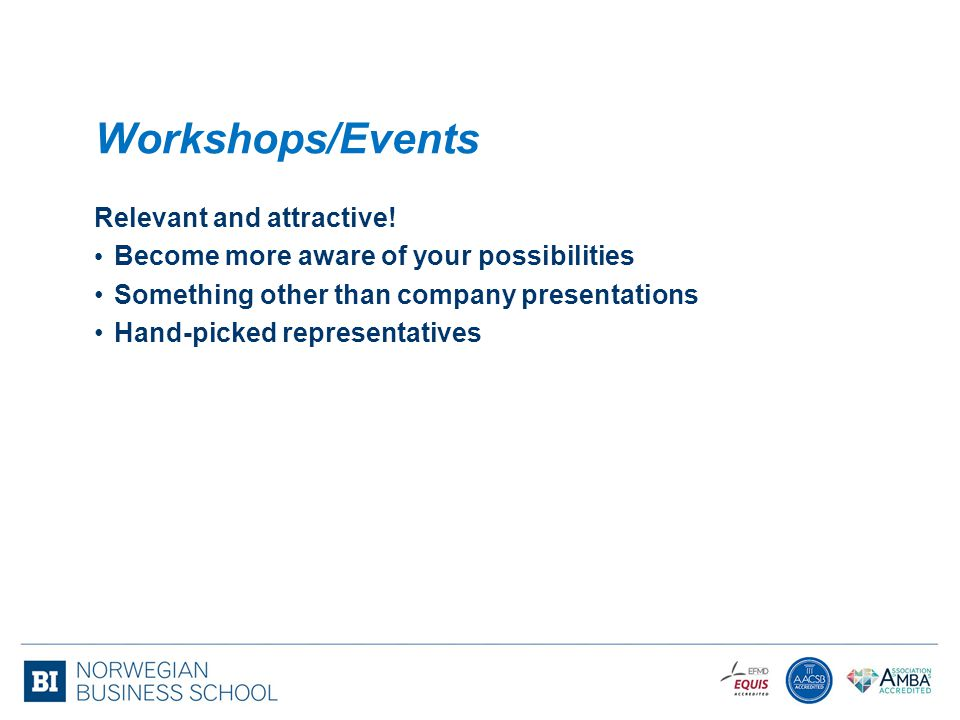 Workshops/Events Relevant and attractive!