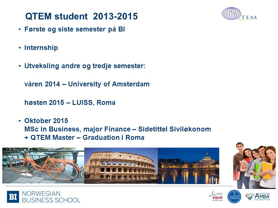 QTEM student 2013-2015 Første og siste semester på BI Internship