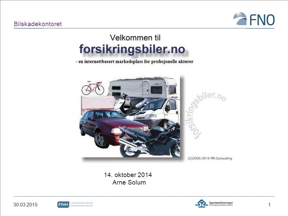 Bilskadekontoret 14. oktober 2014 Arne Solum 09.04.2017