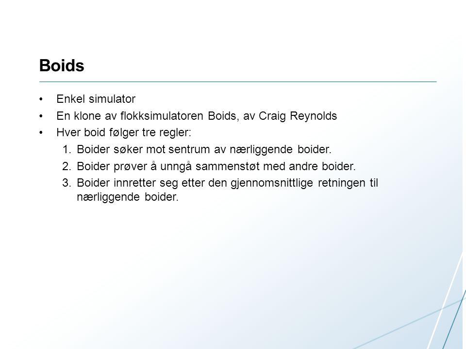 Boids Enkel simulator. En klone av flokksimulatoren Boids, av Craig Reynolds. Hver boid følger tre regler: