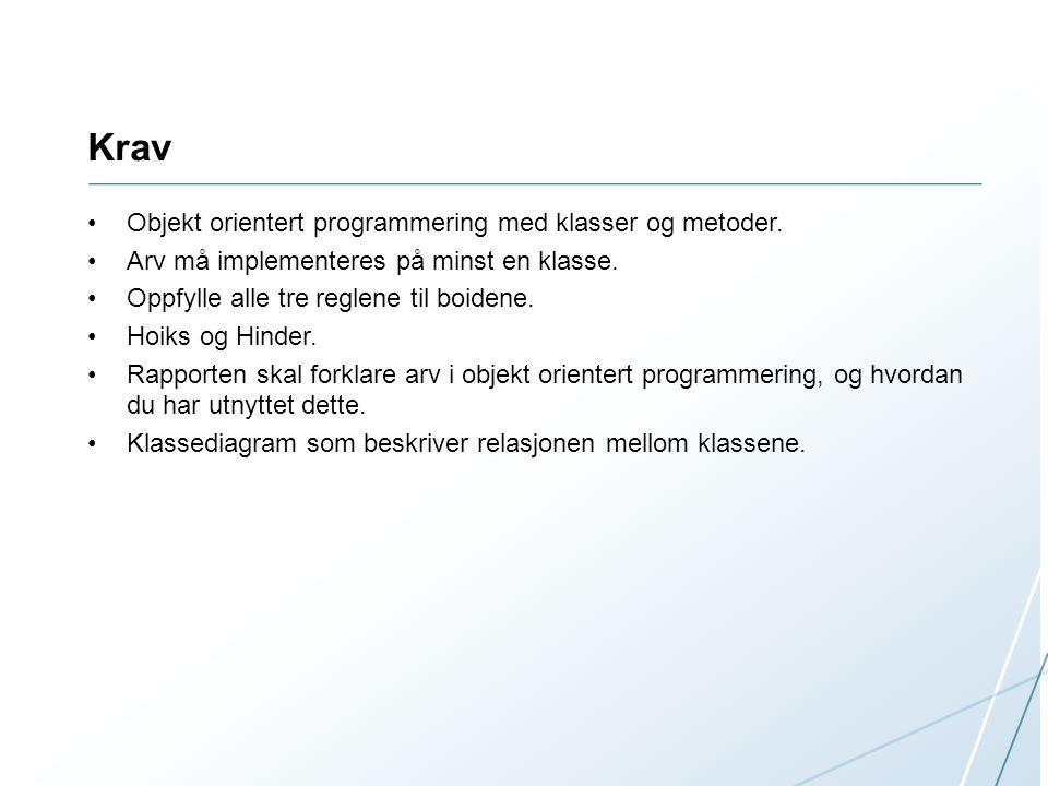 Krav Objekt orientert programmering med klasser og metoder.