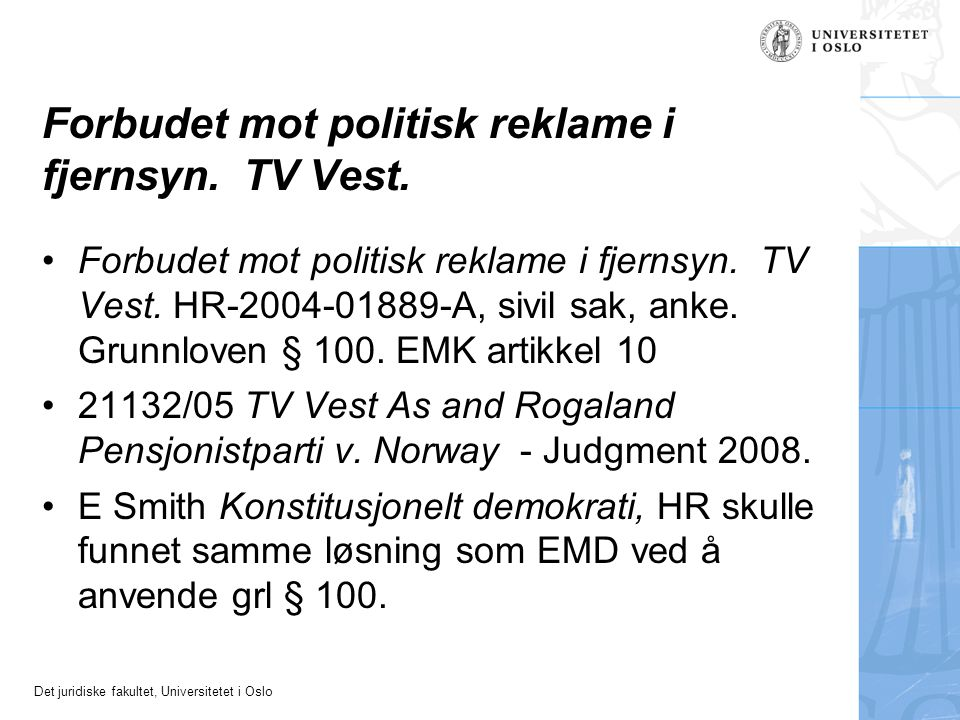 Forbudet mot politisk reklame i fjernsyn. TV Vest.