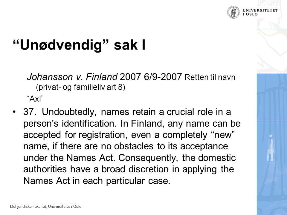 Unødvendig sak I Johansson v. Finland 2007 6/9-2007 Retten til navn (privat- og familieliv art 8)