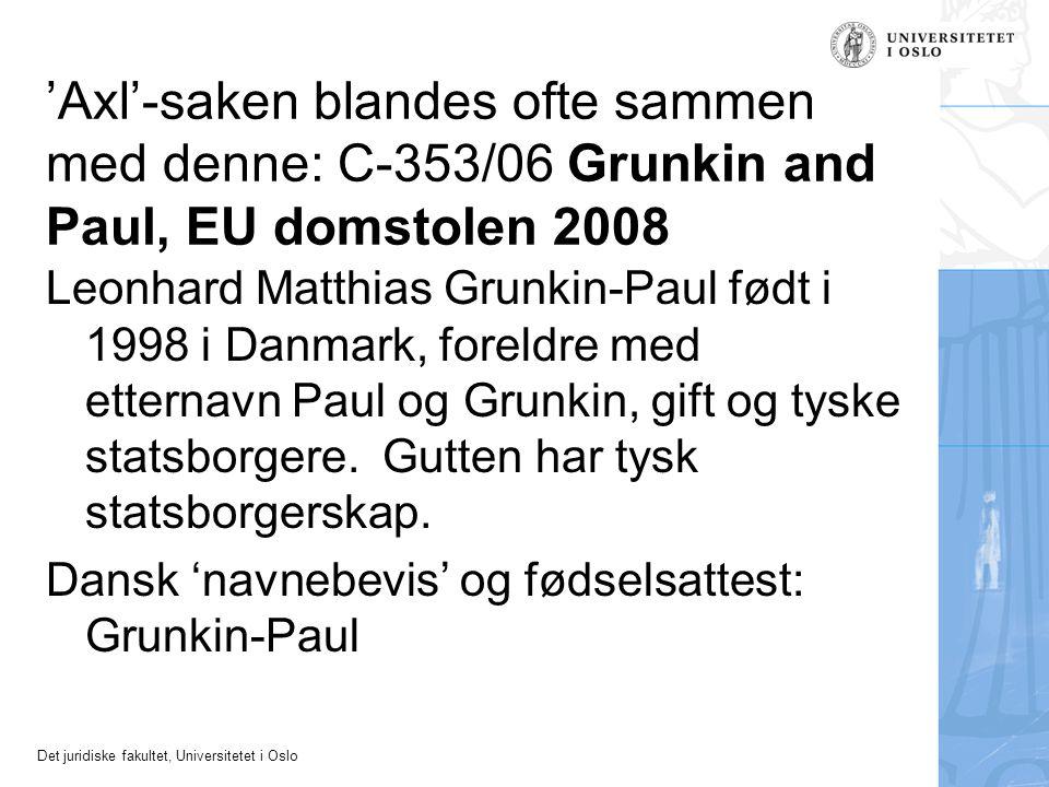 'Axl'-saken blandes ofte sammen med denne: C‑353/06 Grunkin and Paul, EU domstolen 2008