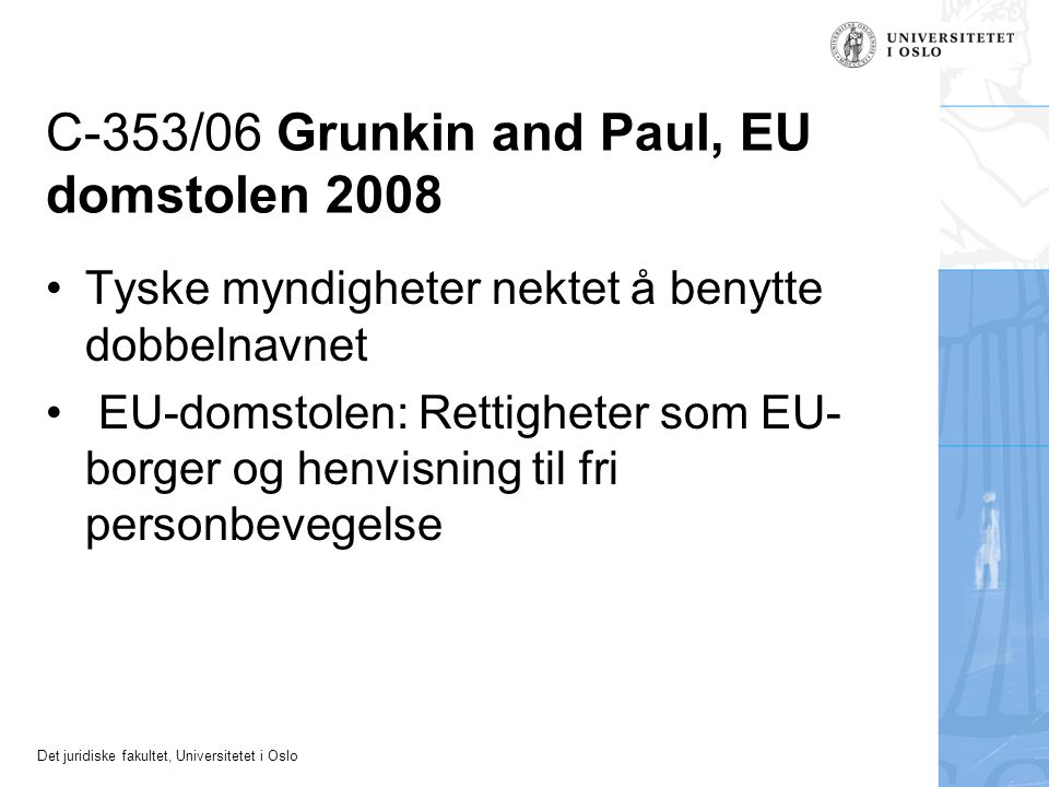 C‑353/06 Grunkin and Paul, EU domstolen 2008