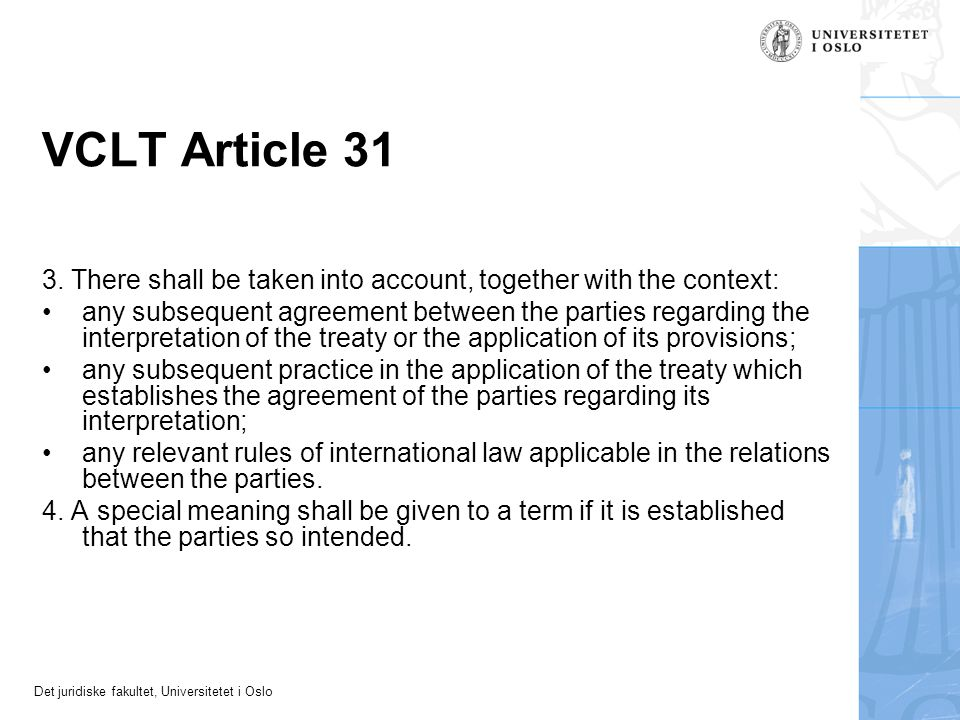 VCLT Article 31 3. There shall be taken into account, together with the context:
