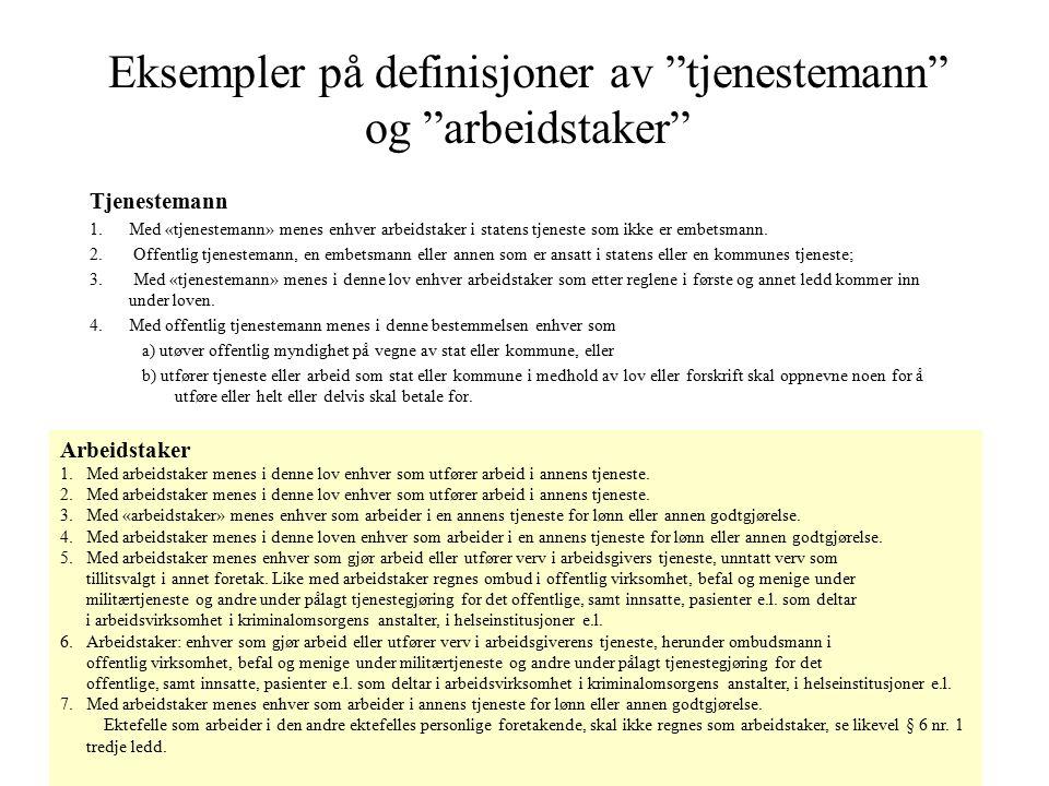 Eksempler på definisjoner av tjenestemann og arbeidstaker