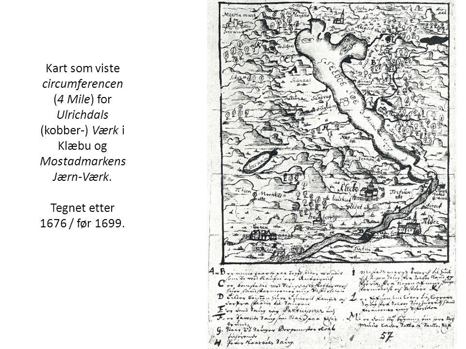 Kart som viste circumferencen (4 Mile) for Ulrichdals (kobber-) Værk i Klæbu og Mostadmarkens Jærn-Værk.